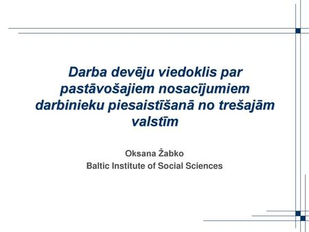 Oksana Žabko Baltic Institute of Social Sciences